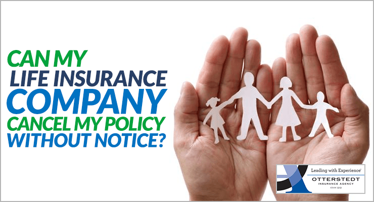 Can-an-insurance-company-cancel-my-life-policy-without-notice