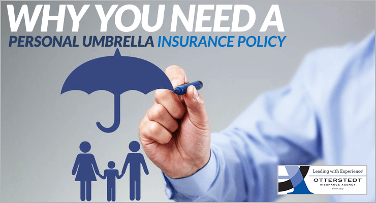 Why-You-Need a Personal Umbrella Insurance Policy