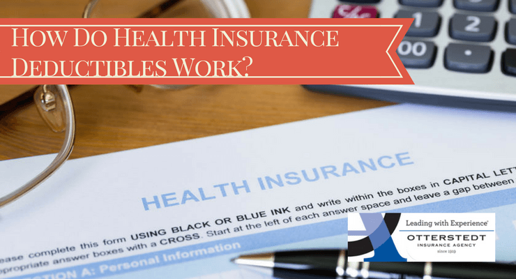 How Do Health Insurance Deductibles Work? | Otterstedt ...