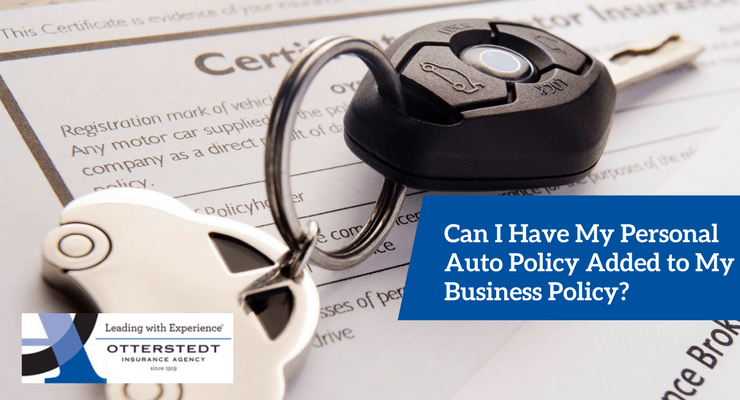 Can I Have My Personal Auto Policy Added to My Business Policy?
