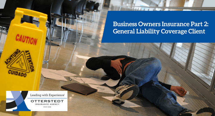 Business Owners Insurance Part 2: General Liability Coverage Client