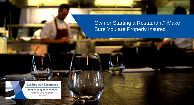 Own or Starting a Restaurant? Make Sure You are Properly Insured
