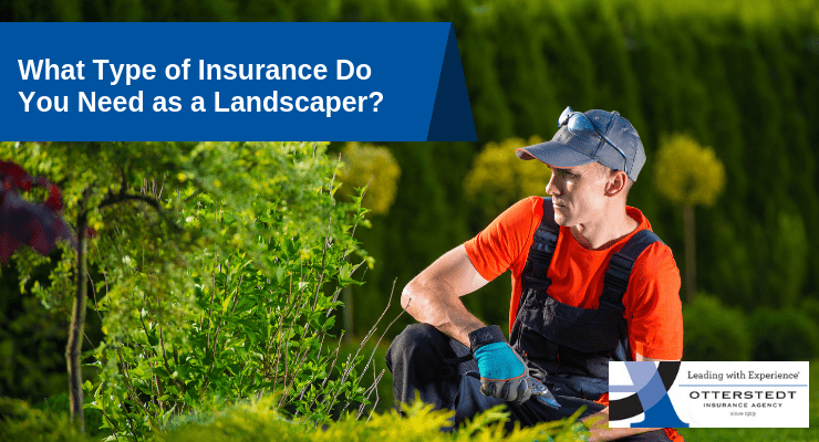 What Type of Insurance Do You Need as a Landscaper?