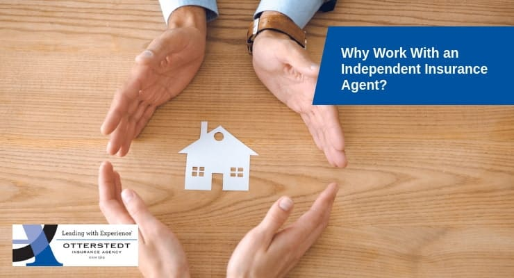 Why Work With an Independent Insurance Agent