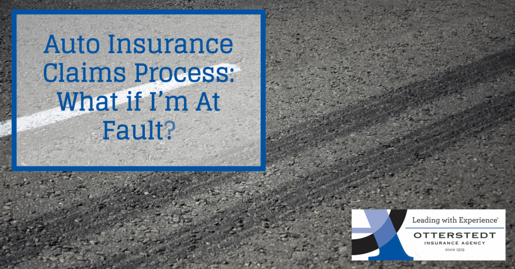 Auto Insurance Claims Process: What if I'm At Fault?