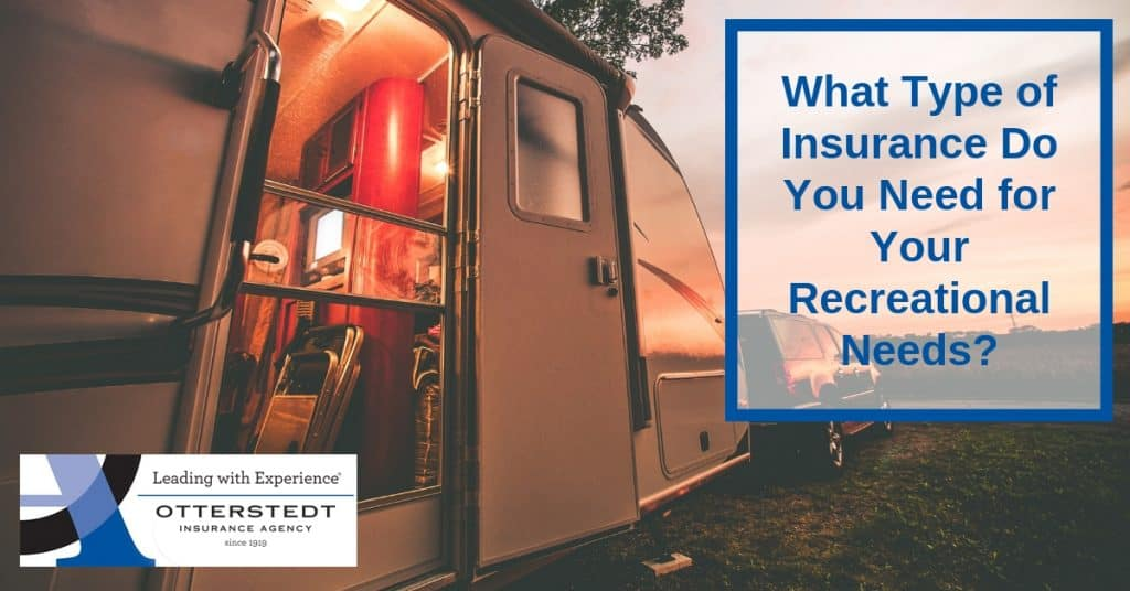 What Type of Insurance Do You Need for Your Recreational Needs?