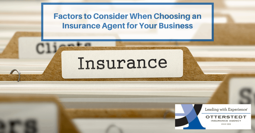 Factors to Consider When Choosing an Insurance Agent for Your Business